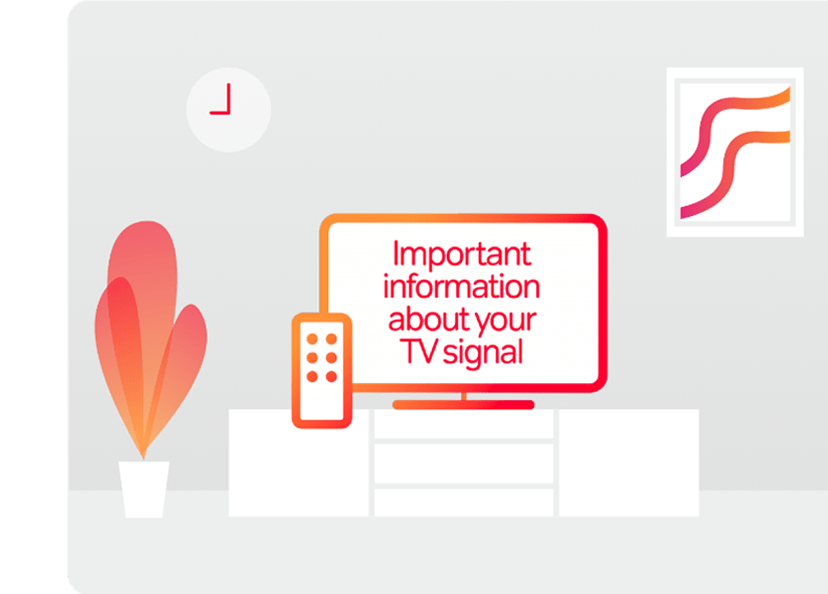 "Decorative image depicting a plant, wall clock, painting, and a TV displaying the message ""Important information about your TV signal"""